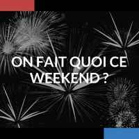 oN fait quoi ce weekend _ (2)